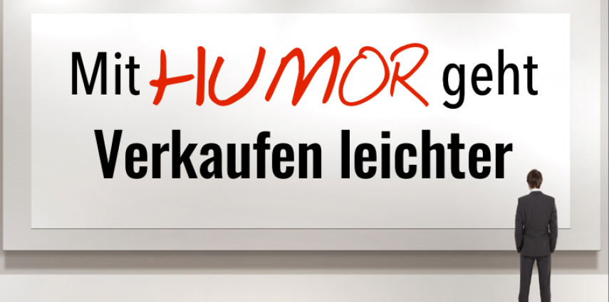 Mit Humor geht Verkaufen leichter